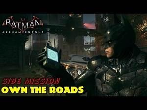 Batman Arkham Knight ★ Side Mission: Own The Roads [Walkthrough]