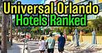 Universal Orlando Hotels Ranked from Worst to Best