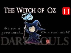The Witch of Oz PART 11: Dark Souls Sorcerer Class Playthrough - INT Mage Twink Build