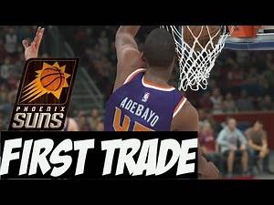 NBA 2K18 Suns MyGM   Trading For The Center of Our Dreams