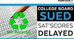 College Board Sued. Some SAT® Scores Delayed.