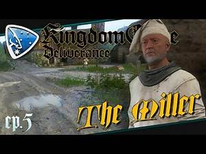 Kingdom Come: Deliverance - The Miller   #05