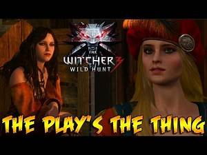 The Witcher 3 Wild Hunt - The Play's The Thing Gameplay Walkthrough PC