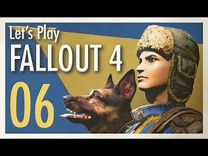 Let's Play Fallout 4 - 06 - Mr. Sturges, do not tear down this wall