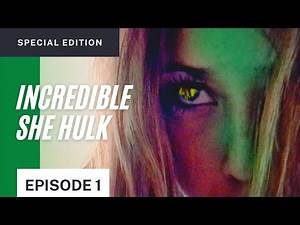 INCREDIBLE SHE HULK Special Edition - Episode 1