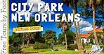 City Park New Orleans   Virtual Tour
