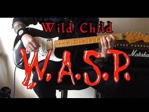 W.A.S.P Wild Child Guitar Cover (W/solos/lyrics)