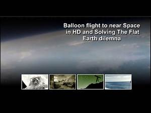 HD Camera Weather Balloon Flight Near Space & IDEA To Solve Flat Earth debate