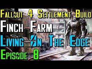 Fallout 4 Let's Build: Finch Farm Ep 8 Living On The Edge