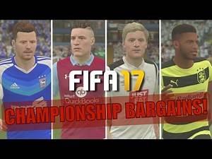 TOP 20 CHAMPIONSHIP BARGAINS | FIFA 17 Career Mode