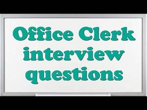 Office Clerk interview questions