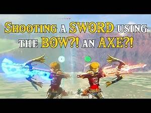 Shooting a SWORD using the BOW?! an AXE?! Weapons Modification in Zelda Breath of the Wild