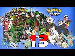 Legends Challenge: Pokémon Ruby, Sapphire, and Emerald - Part 13