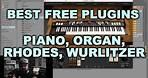 Best Free VST Plugins - Piano, Organ, Rhodes, Wurlitzer