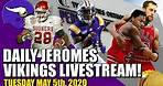 DAILY Minnesota Vikings Jerome Livesteam! | Tuesday, May 5th 🌮🌮🌮