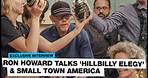 Ron Howard talks 'Hillbilly Elegy' and smalltown America