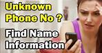 Find Out Name & Information of UNKNOWN Phone Number