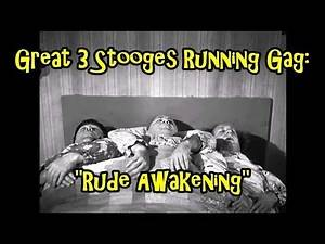 """Great 3 Stooges Running Gag: """"Rude Awakening"""""""