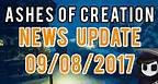 Ashes of Creation - News Update 09/08/2017 - PAX Recap & Trion Drama