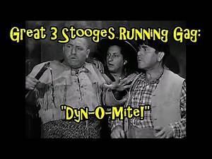 "Great 3 Stooges Running Gag: ""Dyn-O-Mite!"""