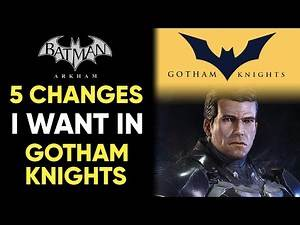 Top 5 CHANGES I Want Made In Batman: Gotham Knights!