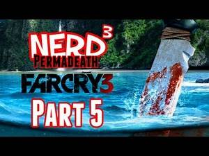 Nerd³ Permadeath - Far Cry 3 - Part 5