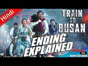 TRAIN TO BUSAN Movie Ending Explained In Hindi