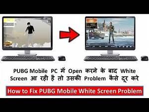How to Fix PUBG Mobile White Screen Problem in PC Windows 10/8.1/7 in Hindi Urdu