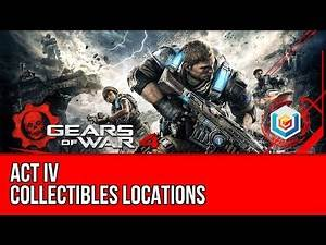 Gears of War 4 - Act IV Collectibles Locations Guide