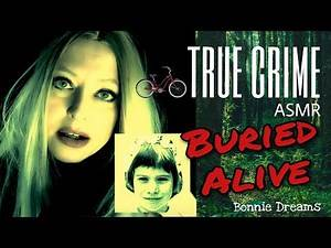 ASMR True Crime Buried Alive Ursula Herrmann