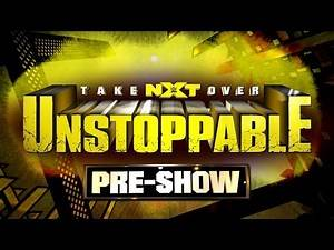 NXT TakeOver: Unstoppable Pre-Show