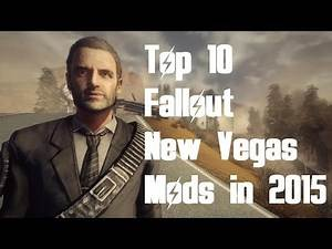 Top 10 Fallout New Vegas Mods in 2015