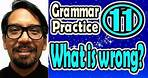 What is wrong? (11) (Grammar Practice) [ ForB English Lesson ]