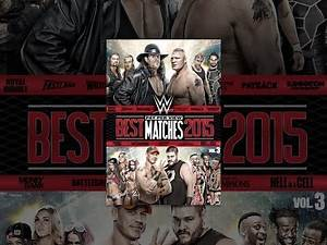 WWE: Best Pay-Per-View Matches of 2015 Volume 3