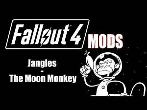Fallout 4 - Modding Show: Jangles - The Moon Monkey
