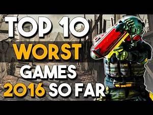 Top 10 WORST Games of 2016 So Far