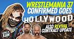 Wrestlemania 37 Going Hollywood! Revival Contract Update! Raises For NXT Talents? News Brief