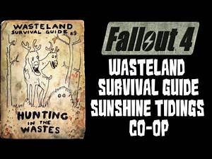 Fallout 4 Wasteland Survival Guide in Sunshine Tidings Co-op