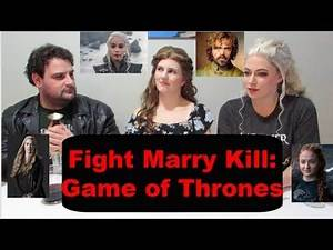 Fight Marry Kill- Game of Thrones