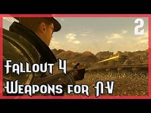 Fallout 4 Weapons for New Vegas - Part Two | Fallout New Vegas Mods