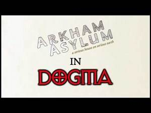 """ExtraCinematic - """"Arkham Asylum: A Serious House on Serious Earth"""" in """"Dogma"""""""