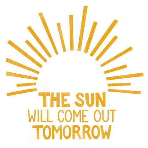 The-Sun-Will-Come-Out-TomorrowQuotes